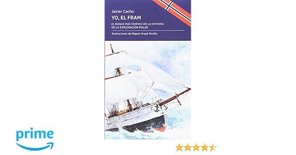 Yo, el Fram: El buque más famoso de la historia de la exploración ...