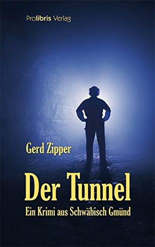 Der Tunnel: Kriminalroman aus Schwäbisch Gmünd