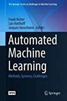 Automated Machine Learning: Methods, Systems, Challenges Front Cover