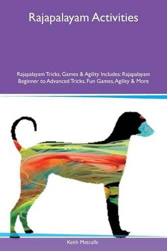 Rajapalayam Activities Rajapalayam Tricks; Games & Agility Includes: Rajapalayam Beginner to Advanced Tricks; Fun Games; Agility & More
