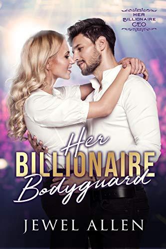Her Billionaire Bodyguard (Her Billionaire CEO Book 1) ()