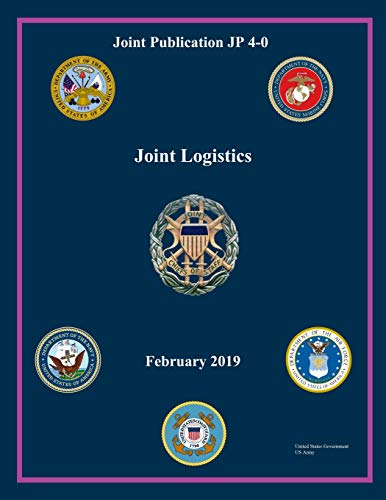 Joint Publication JP 4-0 Joint Logistics February 2019 United States Government US Army
