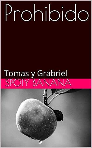 Prohibido: Tomas y Grabriel (Equivocado nº 1) por Spoty Banana