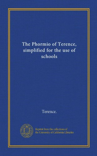 The Phormio of Terence, simplified for the use of schools
