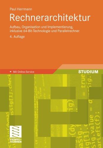 Rechnerarchitektur: Aufbau, Organisation und Implementierung, inklusive 64-Bit-Technologie und Parallelrechner