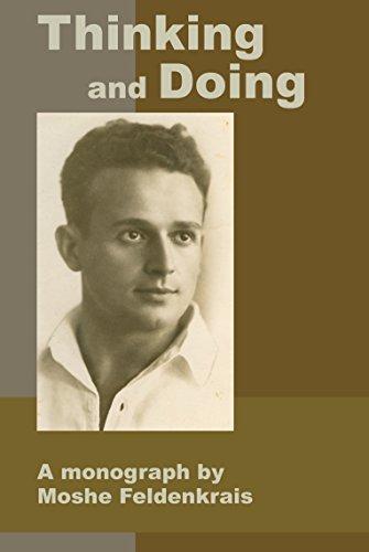 Thinking and Doing: [Moshe Feldenkrais] (Tapa Blanda)