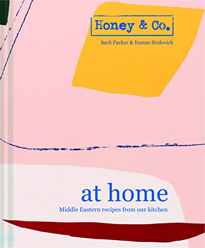 Honey & Co: At Home: Middle Eastern recipes from our kitchen by Sarit Packer, Itamar Srulovich
