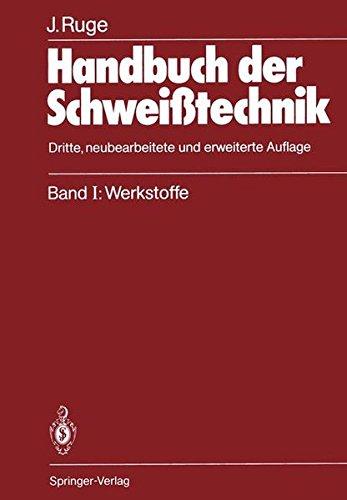 Handbuch der Schweißtechnik: Band I: Werkstoffe