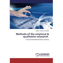 Methods of the empirical & qualitative resaearch: in social and administrative sciences