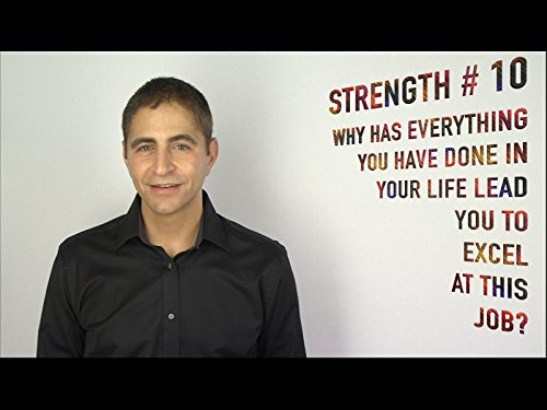 Strength #10 Why Has Everything You Have Done in Your Life Lead You to Excel at This Job? ()