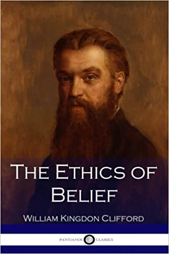 Image result for William K. Clifford Ethics of Belief