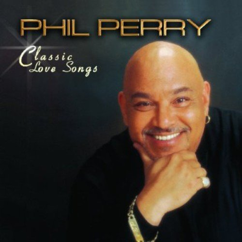 PERRY, PHIL - CLASSIC LOVE SONGS