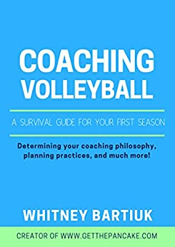 Coaching Volleyball: A Survival Guide for Your First Season by [Bartiuk, Whitney]
