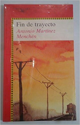 Fin de trayecto (Juvenil Alfaguara) (Spanish Edition): Antonio Martínez-Menchén: 9788420447360: Amazon.com: Books