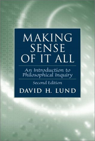 Making Sense of It All: An Introduction to Philosophical Inquiry:2nd (Second) edition PDF