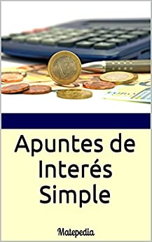 Apuntes de Interés Simple: Matepedia de [Ortiz, N.N.]