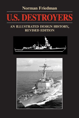 U.S. Destroyers: An Illustrated Design History, Revised Edition (Illustrated Design Histories) ()