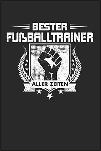 Bester Fussballtrainer Aller Zeiten Punktiertes Notizbuch
