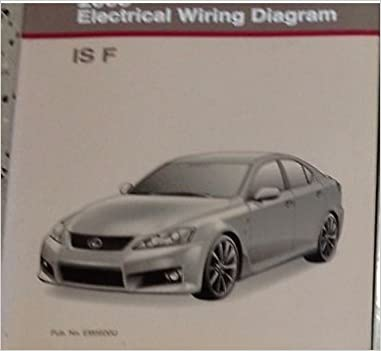 2010 Lexus IS F ISF Electrical Wiring Diagram Shop Manual FACTORY NEW