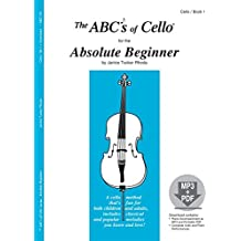 The ABCs of Cello for the Absolute Beginner, Book 1 (Book & MP3/PDF)