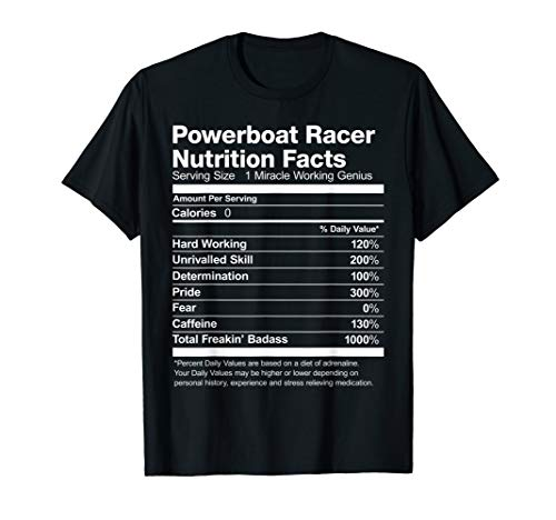 (Powerboat Racer Nutrition Facts Funny T-Shirt)