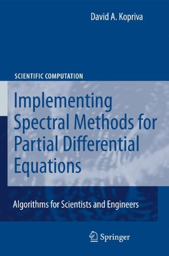 Implementing Spectral Methods for Partial Differential Equations: Algorithms for Scientists and Engineers (Scientific Computation) by Brand: Springer