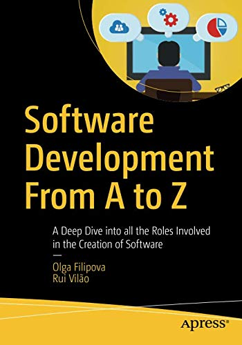 - Software Development From A to Z: A Deep Dive into all the Roles Involved in the Creation of Software
