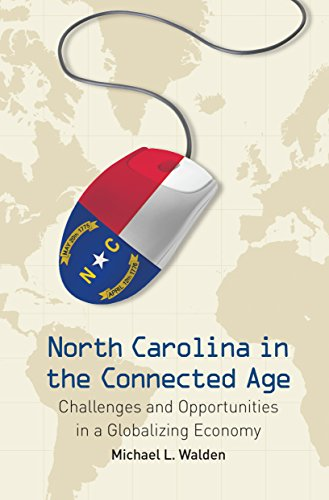 North Carolina in the Connected Age: Challenges and Opportunities in a Globalizing Economy (In Nc Charlotte Furniture)