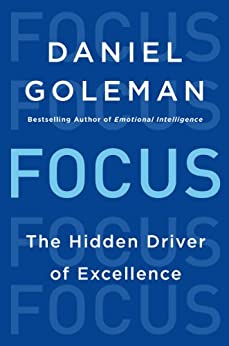 Focus: The Hidden Driver of Excellence by [Goleman, Daniel]