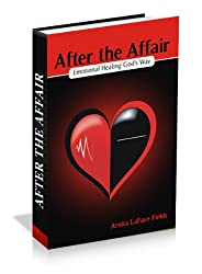 After The Affair, Emotional Healing God's Way (After the Affair Book Series 1) (English Edition)