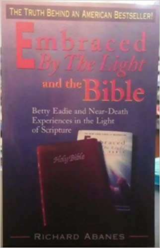 Embraced By The Light Book Stunning Embraced By The Light And The Bible Betty Eadie And NearDeath