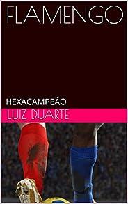 FLAMENGO: HEXACAMPEÃO