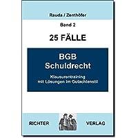 25 Fälle - Band 2 - BGB Schuldrecht: Klausurentraining mit Lösungen im Gutachtenstil