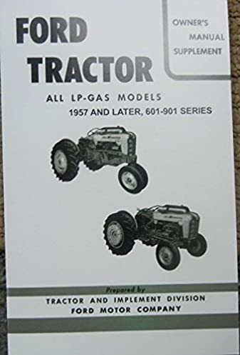 1957 and later ford tractors lp gas models 601 through 901 series rh amazon com ford 641 workmaster shop manual ford 641 tractor manual