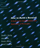 How to Build a Beowulf: A Guide to the Implementation and Application of PC Clusters (Scientific and Engineering Computation)