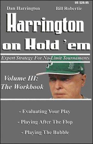 Download HARRINGTON ON HOLD 'EM: EXPERT STRATEGIES FOR NO LIMIT TOURNAMENTS; VOL. III: THE WORKBOOK. PDF