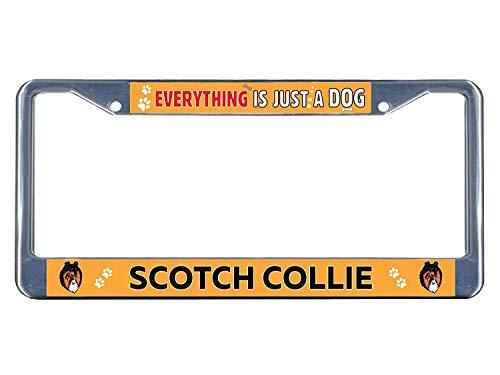 (ASUIframeNJK Scotch Collie Dog Everything Else is Just a Dog Metal License Plate Frame)