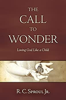 The Call To Wonder Loving God Like A Child Kindle border=