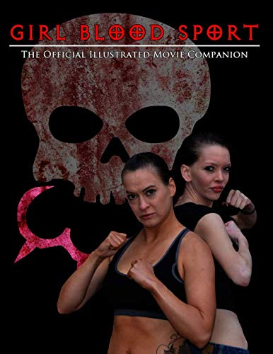 (Girl Blood Sport: The Official Illustrated Movie Companion)