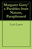 Margaret Gatty's Parables from Nature, Paraphrased