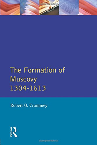 Formation of Muscovy 1304 - 1613, The (Longman History of Russia) -