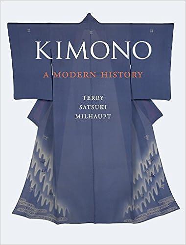 54a9b95ccc8433 Kimono  A Modern History  Amazon.co.uk  Terry Satsuki Milhaupt   9781780232782  Books