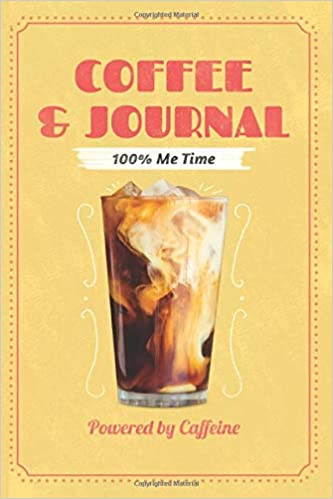 Coffee Journal 100 Me Time Powered By Caffeine Journal And Notebook With Funny Coffee Quotes 6 X 9 Lined Paper For Coffee Lovers And Baristas Tan Ariel 9798643412021 Amazon Com Books