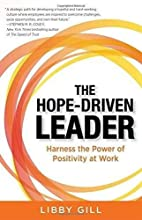 The Hope-Driven Leader: Harness the Power of Positivity at Work