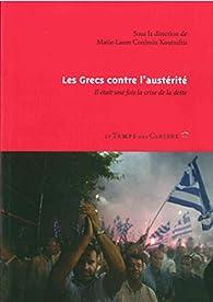 Les Grecs contre l'austérité : Il était une fois la crise de la dette par Marie-Laure COULMIN KOUTSAFTIS