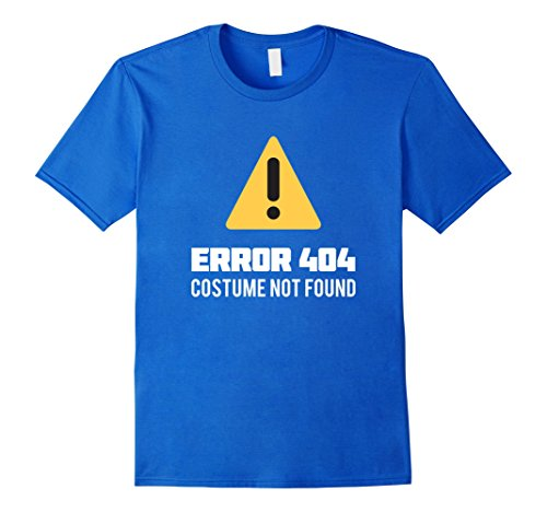 Geek Costume Girl (Mens Funny Halloween Geek Costume Error 404 Costume Not Found Tee Small Royal Blue)