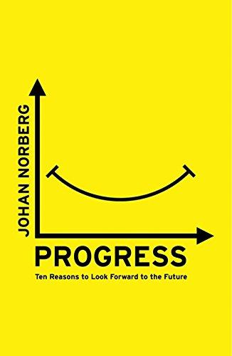 Progress: Ten Reasons to Look Forward to the Future