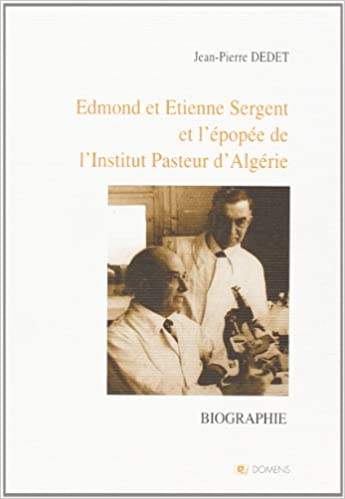 En ligne Edmond et Etienne Sergent et l'épopée de l'Institut Pasteur d'Algérie pdf