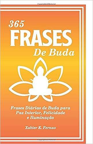 365 Frases De Buda Frases Diárias De Buda Para Paz Interior