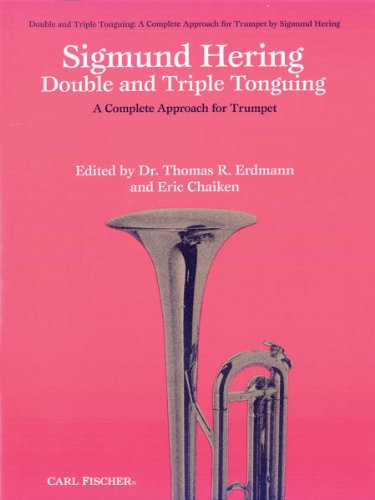 Sigmund Hering Double and Triple Tonguing: A Complete Approach for Trumpet